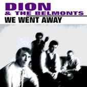 We Went Away von Dion