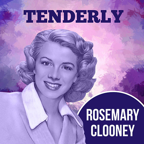 Tenderly by Rosemary Clooney