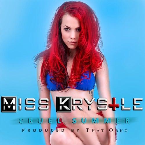 Cruel Summer by Miss Krystle