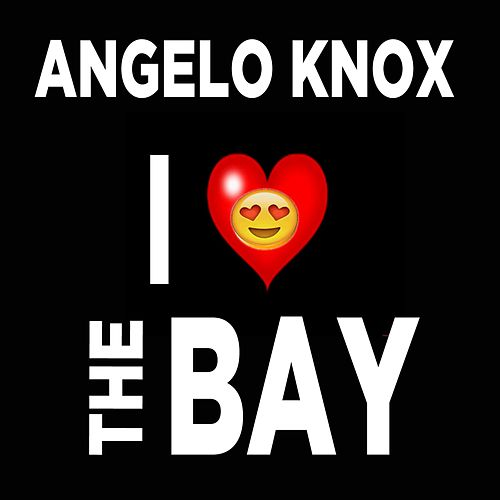 I Love the Bay by Angelo Knox