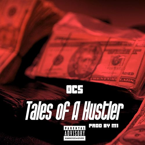 Tales of a Hustler by OCS