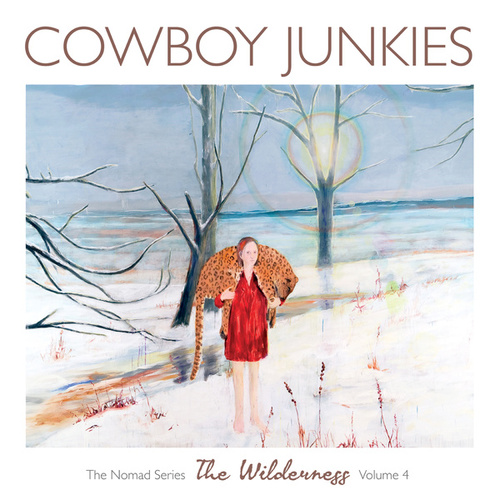 The Wilderness by Cowboy Junkies