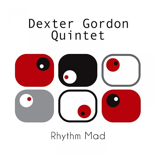 Rhythm Mad by Dexter Gordon