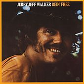 Bein' Free by Jerry Jeff Walker