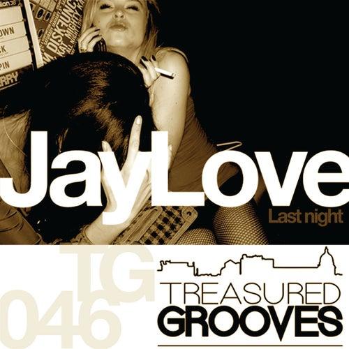 Last Night by Jay Love