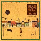 Viola de Mutirão - Do Sertão ao Mundo by Chico Lobo