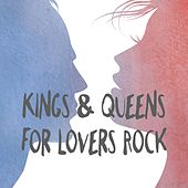 Kings & Queens For Lovers Rock by Various Artists