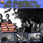 Als Deutschland im Rock 'n' Roll-Fieber lag by Various Artists