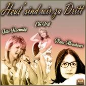Heut' sind wir zu Dritt by Various Artists