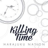 Killing Time by Harajuku Nation