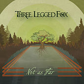 Not as Far by Three Legged Fox