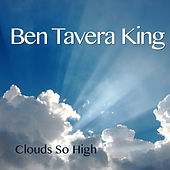 Clouds so High by Ben Tavera King