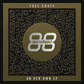On Her Own - EP by Full Crate