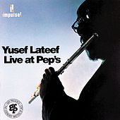 Live At Pep's by Yusef Lateef