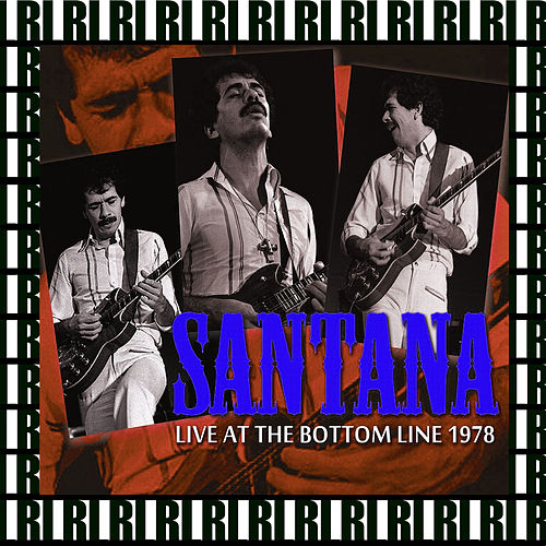 The Bottom Line, New York, October 16th, 1978 (Remastered, Live On Broadcasting) by Santana
