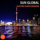 Sun Global Electric Dance Sessions by Various Artists