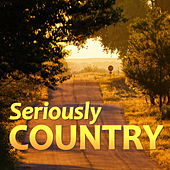 Seriously Country von Various Artists