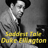 Saddest Tale von Duke Ellington