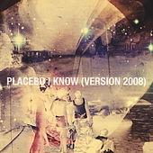 I Know (2008 Version) by Placebo