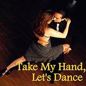 Take My Hand, Let's Dance von Various Artists