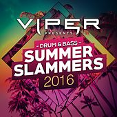Drum & Bass Summer Slammers 2016 (Viper Presents) by Various Artists
