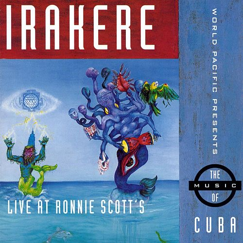 Live At Ronnie Scott's by Irakere