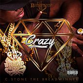 Crazy by C.Stone the Breadwinner