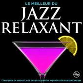 Le Meilleur Du Jazz Relaxant - Classiques de smooth jazz des plus grandes légendes de musique lounge by Various Artists