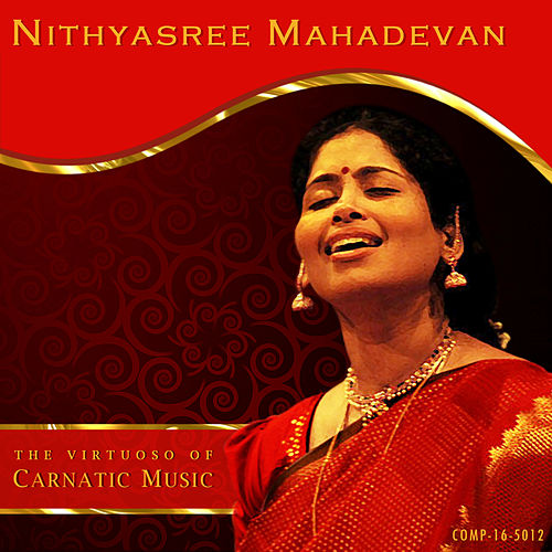 Nithyasree Mahadevan - The Virtuoso of Carnatic Music by Kannan