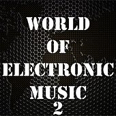 World of Electronic Music, Vol. 2 by Various Artists