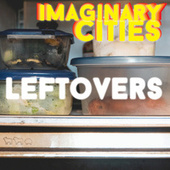 Leftovers by Imaginary Cities