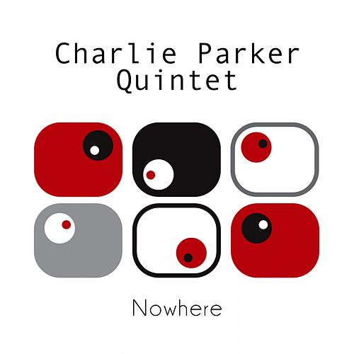 Nowhere by Charlie Parker
