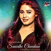 Irresistible Sunidhi Chauhan - Kannada Hits 2016 by Various Artists