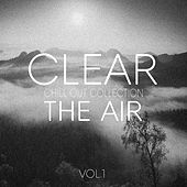 Clear the Air, Vol. 1 - Chill Out Selection by Various Artists