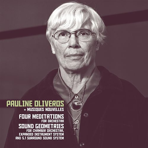Four Meditations & Sound Geometries by Pauline Oliveros