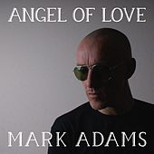 Angel of Love by Mark Adams
