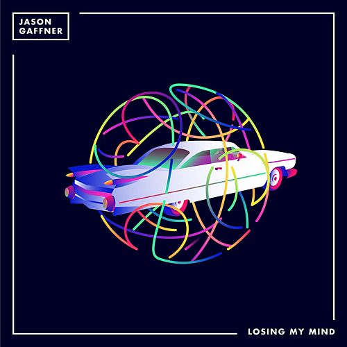 Losing My Mind by Jason Gaffner