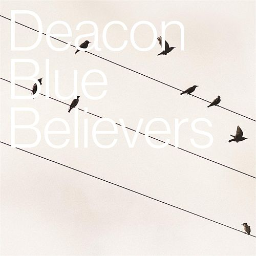 Believers by Deacon Blue