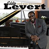 Did I Make You Go Ooh by Eddie Levert