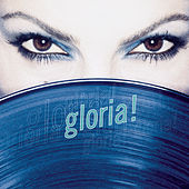Gloria! by Gloria Estefan