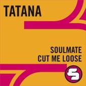 Soulmate / Cut Me Loose by DJ Tatana