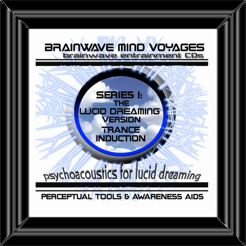 BMV Series 1 - Lucid Dreaming - Dream Trance Induction by Brainwave Mind Voyages