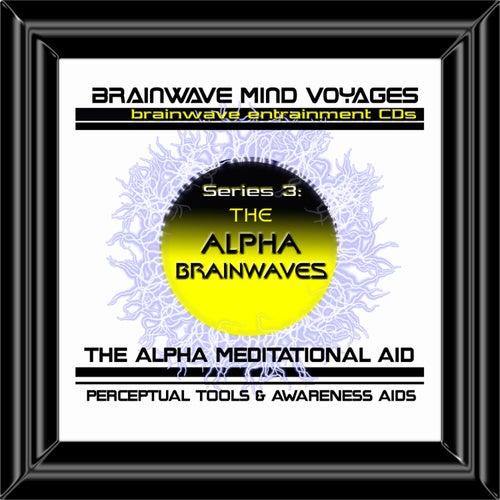 BMV Series 3 - Alpha Brainwaves - Brainwave Training Aid by Brainwave Mind Voyages