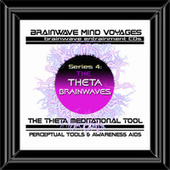 BMV Series 4 - Theta Brainwaves - Brainwave Training Aid by Brainwave Mind Voyages