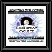 BMV Series 10 - Lucid Dream Cycle - Harness the REM Cycle by Brainwave Mind Voyages