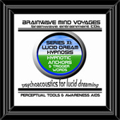BMV Series 11 - Lucid Dream Hypnosis Training Aid by Brainwave Mind Voyages