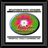BMV Series 18 - Om Meditation - Brainwave Sessions by Brainwave Mind Voyages
