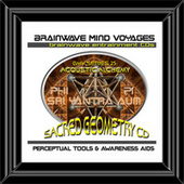 BMV Series 25 - Sacred Geometry - Acoustic Alchemy Brainwave Meditation by Brainwave Mind Voyages