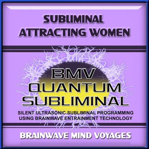 Subliminal Attracting Women by Brainwave Mind Voyages