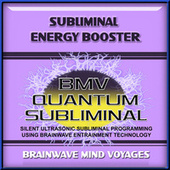 Subliminal Energy Booster by Brainwave Mind Voyages